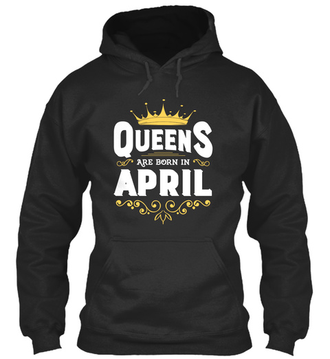 Queens Are Born In April Jet Black T-Shirt Front