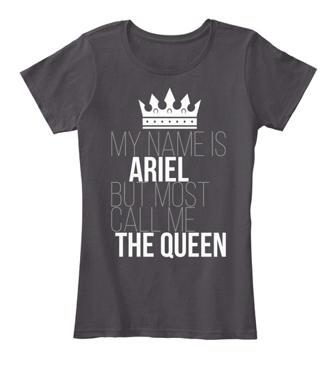 Ariel Most Call Me The Queen Heathered Charcoal  T-Shirt Front