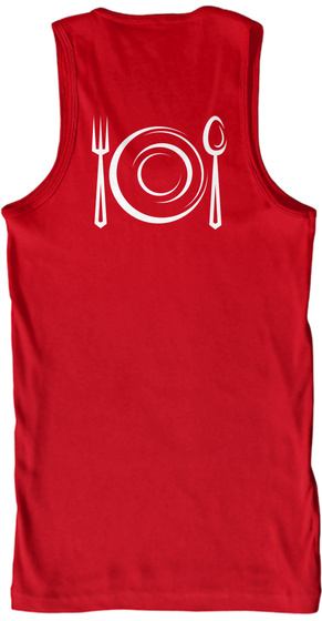 You Know Why I'm Here.....Food! Red Tank Top Back