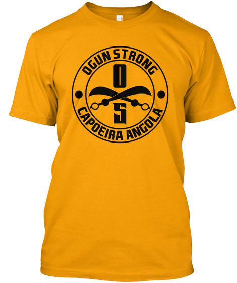 Ogun Strong Capoeira Angola Gold T-Shirt Front