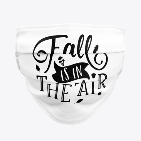 Fall Is In The Air Festive Autumn Standard T-Shirt Front