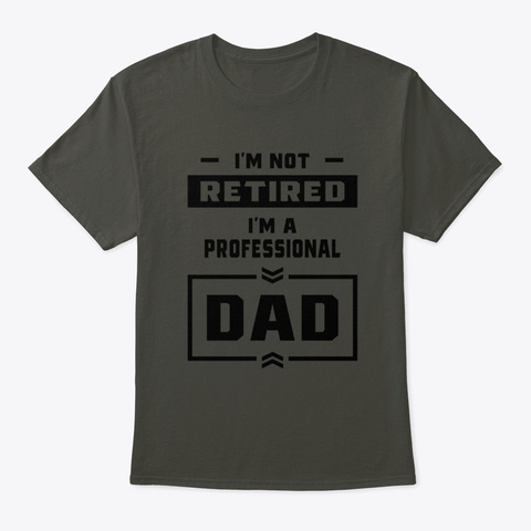 Mens I'm A Professional Dad Retired Gift Smoke Gray T-Shirt Front