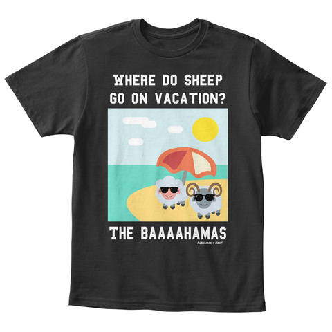 Where Do Sheep Go On Vacation? The Baaaahamas Alexander & Kent Black T-Shirt Front