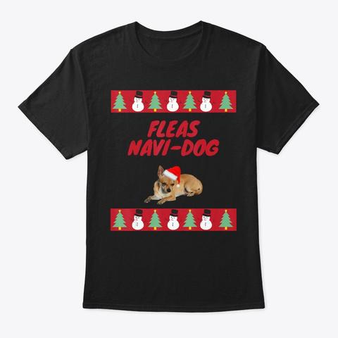 Fleas Navi Dog Funny Christmas Design Black T-Shirt Front
