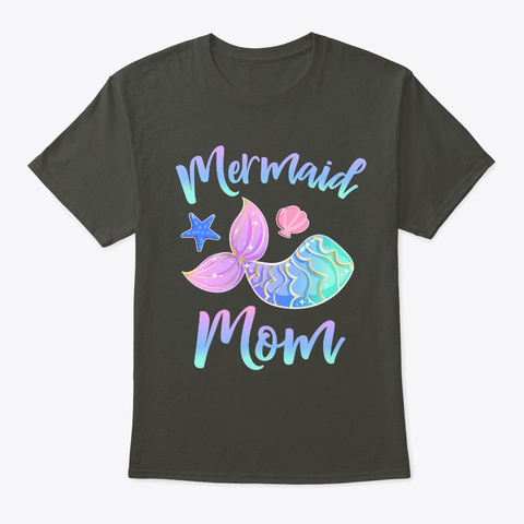 Mermaid Mom Squad Team Mothers Day Smoke Gray T-Shirt Front