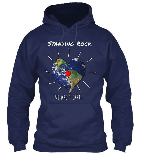 Standing Rock We Are 1 Earth Navy Sweatshirt Front