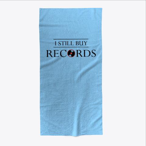 I Still Buy Records Light Blue T-Shirt Front