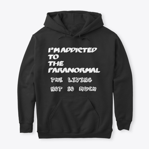 Addicted To The Paranormal Black T-Shirt Front
