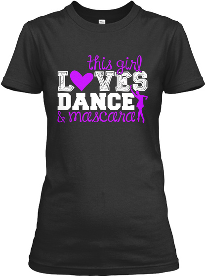 This Girl Loves Dance & Mascara  Black T-Shirt Front
