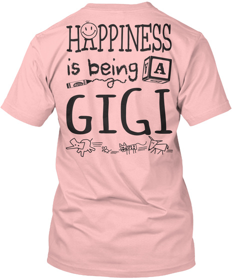 Happy Gigi Happiness Is Being A Gigi Pale Pink T-Shirt Back