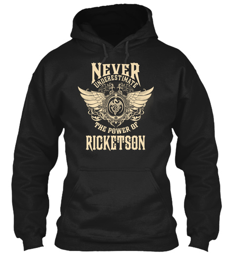 Never Underestimate The Power Of Ricketson Black T-Shirt Front