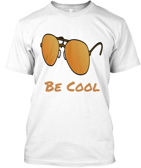 Be Cool White áo T-Shirt Front