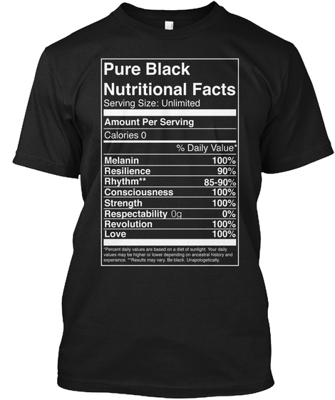 Pyre Black Nutritional Facts Serving Sice Unlimited Amouny Oer Serving Calories 0  Black T-Shirt Front