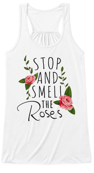 Stop And Smell The Roses White Women's Tank Top Front