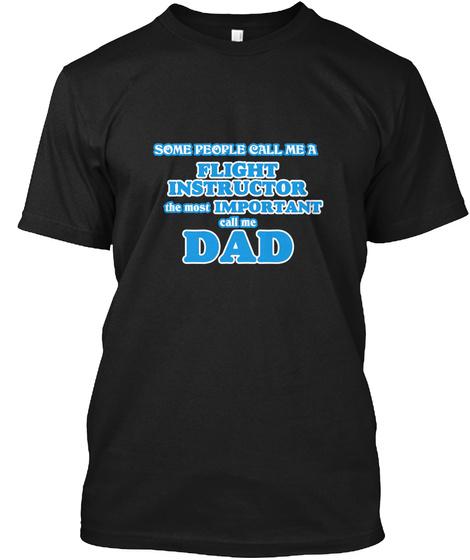 Flight Instructor Dad Black T-Shirt Front