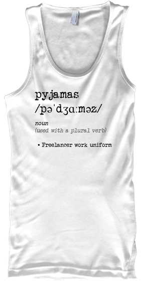 Pyjamas All Day! White Tank Top Front