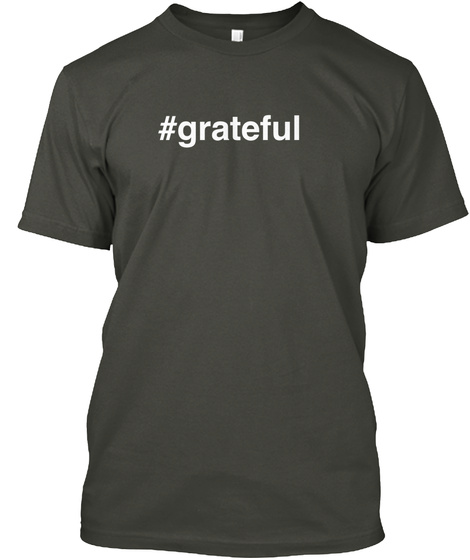 Hashtag Grateful Smoke Gray T-Shirt Front