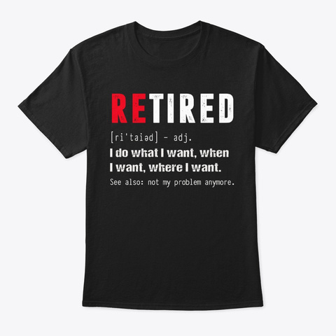 Funny Retired 2020 I Do What I Want Black T-Shirt Front