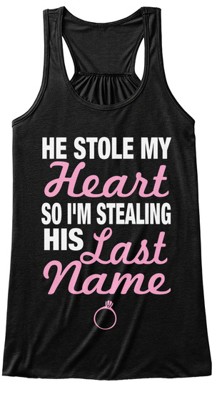 He Stole My Heart So I'm Stealing His Last Name Black Women's Tank Top Front