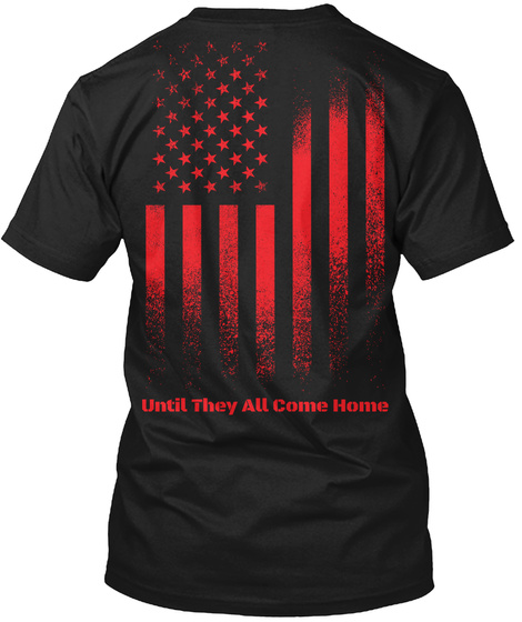 Until They All Come Home Black T-Shirt Back