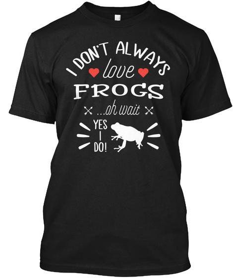 Frog Frog Art 15 Black T-Shirt Front
