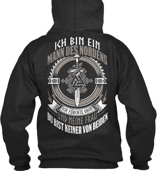Kh Bin Ein Mann Des Nordens Kh Furchte Odin Und Meine Frau Du Bist Keiner Von Beiden Sweatshirt Back