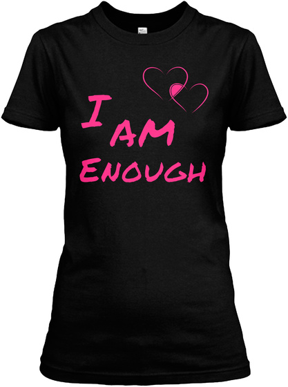 I  Am Enough Black T-Shirt Front
