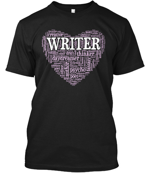 Writer Daydreamer Thinker Author Psycho Poet Fantasy Creative Draft Editor Freedom Reader Black T-Shirt Front