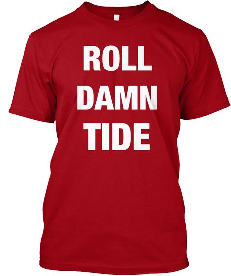 Roll Damn Tide Deep Red T-Shirt Front