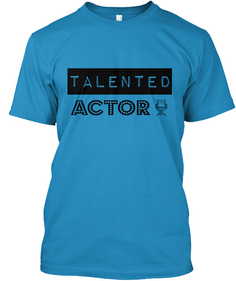 Talented Actor Sapphire T-Shirt Front