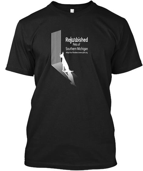 Refurbished Pets Of South Michigan Black T-Shirt Front