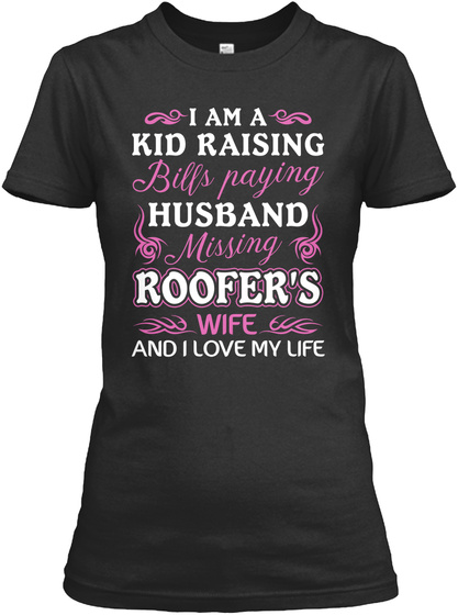 Missing Roofer's Wife Tshirt Black T-Shirt Front