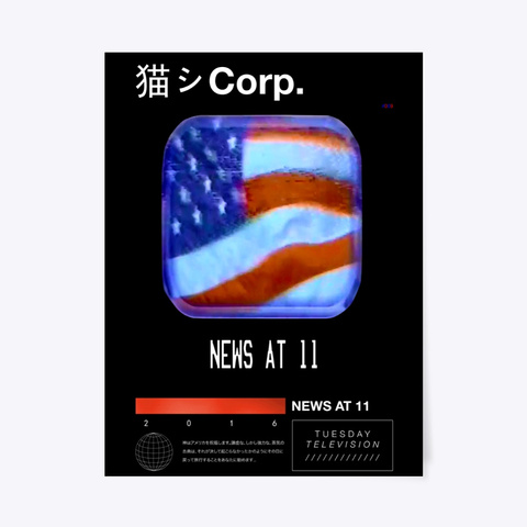 News At 11 Poster (Edition Of 40!) Black T-Shirt Front