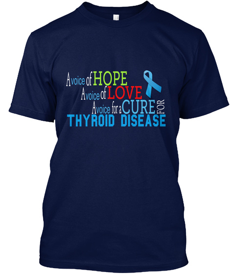 A Voice Of Hope A Voice Of Love A Voice Of Love Cure For Thyroid Diseases Navy T-Shirt Front