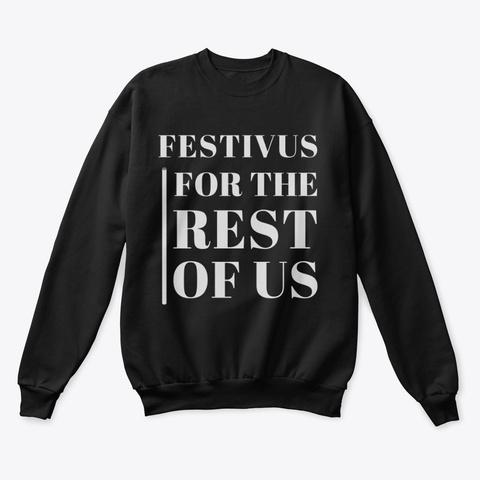 Festivus For The Rest Of Us Black T-Shirt Front
