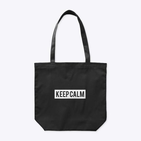 Organic Tote Bag: Keep Calm Black T-Shirt Front