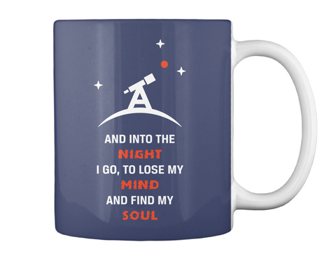 And Into The Night I Go,To Lose My Mind And Find My Soul Dk Navy Mug Back