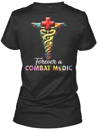 Forever A Combat Medic Black T-Shirt Back