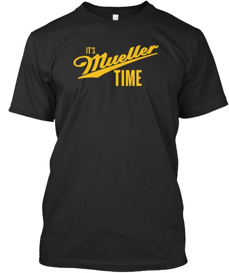 Its Mueller Time Black T-Shirt Front