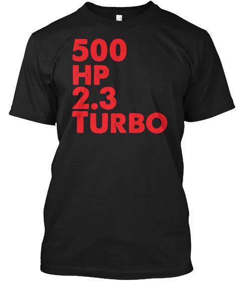 500 Horsepower 2.3 Turbo Black T-Shirt Front