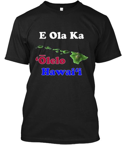 Hawaiian Language Lives  ʻōlelo Hawaiʻi Black T-Shirt Front