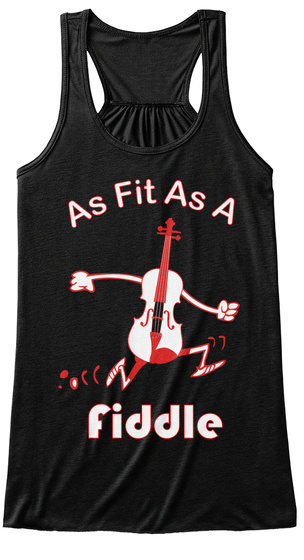 As Fit As A Fiddle Black T-Shirt Front