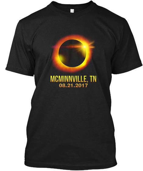 Mcminnville Tn 08.21.2017 Black T-Shirt Front