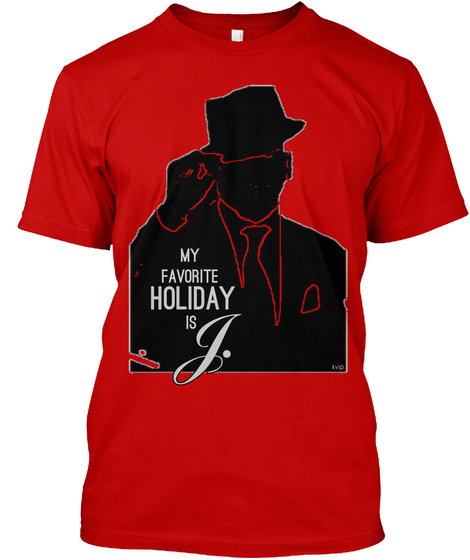 My Favorite Holiday J Is Kvip Classic Red T-Shirt Front