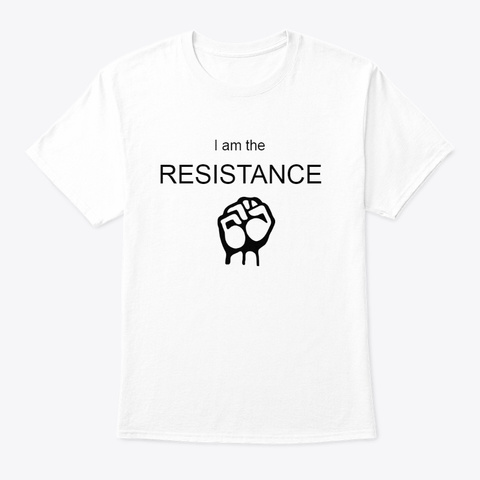 The Resistance T White T-Shirt Front