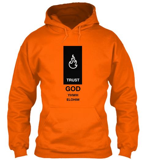 Trust God Yhwh Elohim Orange Crush T-Shirt Front