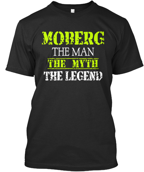 Moberg The Man The Myth The Legend Black T-Shirt Front