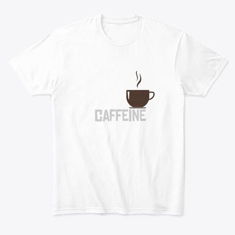 Caffeine White T-Shirt Front