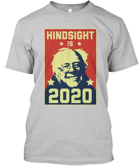 Hindsight Is Good Light Steel Camiseta Front