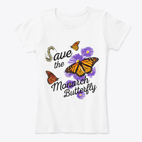 Save The Monarch Butterfly White T-Shirt Front